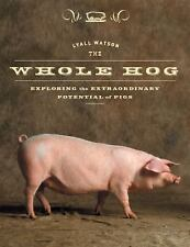 The Whole Hog: Exploring the Extraordinary Potential of Pigs-ExLibrary
