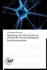 Depistage du Vih et Prise en Charge des Io Neurologiques by Choaken Tcheunang...