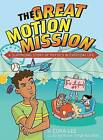 The Great Motion Mission: A Surprising Story of Physics in Everyday Life by Cora Lee (Paperback, 2009)