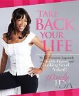 Take Back Your Life: My No Nonsense Approach to Health, Fitness and Looking Good Naked! by Wendy Ida (Paperback / softback, 2011)