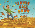 Leaves Fall Down: Learning about Autumn Leaves by Lisa Bullard (Hardback, 2010)