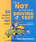 How Not to Fail Your Driving Test by John Marchmont (Paperback, 2006)