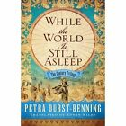 While the World is Still Asleep by Petra Durst-Benning (Paperback, 2016)