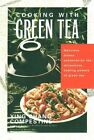 Cooking with Green Tea by Ying Chang Compestine (Paperback, 2000)