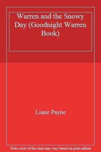 Warren and the Snowy Day (Goodnight Warren Book),Liane Payne
