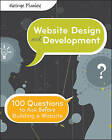 Website Design and Development: 100 Questions to Ask Before Building a Website by George Plumley (Paperback, 2010)