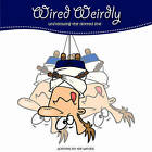 Wired Weirdly: Unfollowing the Dotted Line by Offshoot Books (Paperback, 2016)