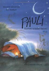 Pauli-komm-wieder-heim-von-Weninger-Brigitte-Tharlet-Buch-Zustand-gut