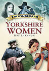 Infamous Yorkshire Women by Issy Shannon (Paperback, 2007)