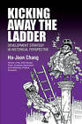 Kicking Away the Ladder: Development Strategy in Historical Perspective by Ha-Joon Chang (Paperback, 2002)