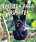 Escuela Para Primates by Jennifer Keats Curtis (Paperback / softback, 2015)