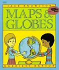 A Trophy Nonfiction Bk.: Maps and Globes by Jack Knowlton (1986, Paperback)