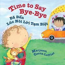 Time to Say Bye-Bye / Da Den Luc Noi Loi Tam Biet : Babl Children's Books in...