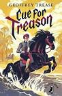 Cue For Treason by Geoffrey Trease (Paperback, 2015)