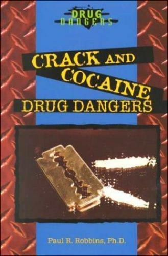 Crack and Cocaine: Drug Dangers