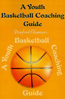 A Youth Basketball Coaching Guide by Danford Chamness (Paperback / softback, 2000)