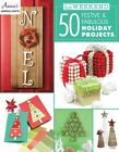 In a Weekend: 50 Festive & Fabulous Holiday Projects by Annie's (Paperback, 2016)