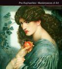 Pre-Raphaelites Masterpieces of Art by Gordon Kerr (Hardback, 2016)