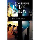 Por Los Siglos de Los Siglos by Emmanuel Noah (Hardback, 2014)