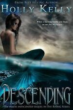 Descending by Holly Kelly (2014, Paperback)