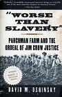 Worse Than Slavery: Parchman Farm and the Ordeal of Jim Crow Justice by David M. Oshinsky (Paperback, 1997)