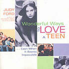 Wonderful Ways to Love a Teen: Even When it Seems Impossible by Judy Ford (Paperback, 2002)