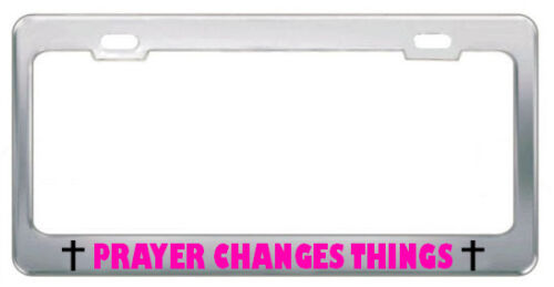 PRAYER CHANGES THINGS RELIGIOUS GOD JESUS License Plate Frame Metal Chrome PINK