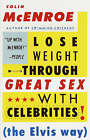 Lose Weight Through Great Sex with Celebrities! (the Elvis Way) by Colin McEnroe (Paperback / softback, 1989)
