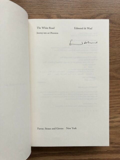 The White Road Journey Into An Obsession By Edmund De Waal 2015