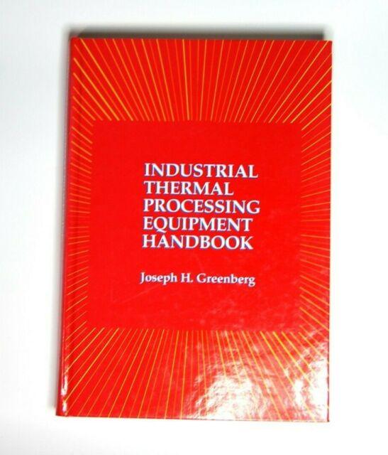 Industrial Thermal Processing Equipment Handbook by Greenberg, Joseph H.