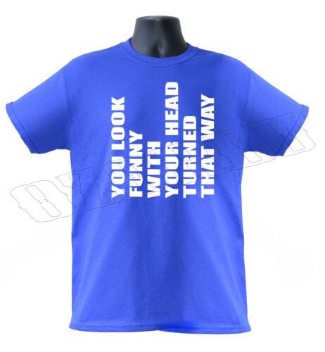 Te ves divertido cuando su cabeza se convirtió así gracioso para hombres Camiseta Tallas S-XXL