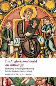 The-Anglo-Saxon-World-An-Anthology-by-Kevin-Crossley-Holland-9780199538713