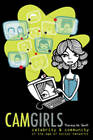Camgirls: Celebrity & Community in the Age of Social Networks by Theresa M. Senft (Paperback, 2008)
