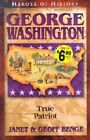 George Washington: Father of a New Nation by Geoff Benge, Janet Benge (Paperback, 2001)