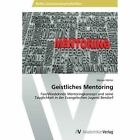 Geistliches Mentoring by Hohler Werner (Paperback / softback, 2013)