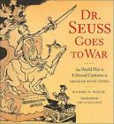 Dr Seuss Goes to War: The World War II Editorial Cartoons of Theodor Seuss Geisel by Richard H. Minear (Paperback, 1999)