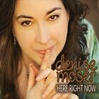 Here Right Now by Denise Moser (CD, Sep-2012, CD Baby (distributor))