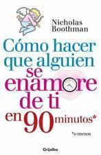 Como Hacer Que Alguien Se Enamore de Ti en 90 Minutos (Spanish-ExLibrary