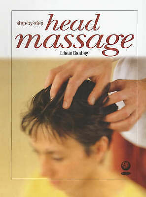 """AS NEW"" Massage for Head, Neck and Shoulders (Step-by-Step), Bentley, Eileen, B"