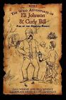 The Wild Adventures of Eli Johnson and Curly Bill: Rise of the Scorpion Bandit by Dan Wright, Bill Wright (Paperback / softback, 2011)