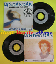 LP 45 7'' GEORGE KRANZ Din daa daa 1983 france CHRIS MUSIC 741611 no cd mc dvd