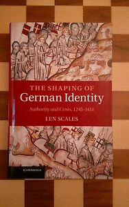 The-Shaping-of-German-Identity-Authority-amp-Crisis-1245-1414-Len-Scales-HARDBACK