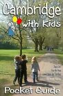 Cambridge with Kids: Pocket Guide: Family Guide to Cambridge by Katie Higney (Paperback / softback, 2015)