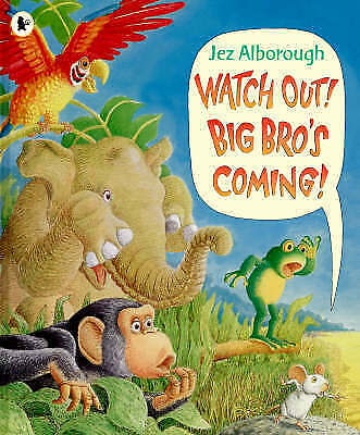 Watch out! Big Bro's Coming! by Jez Alborough, Acceptable Book (Paperback) Fast