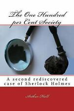 The One Hundred per Cent Society : A Second Rediscovered Case of Sherlock...