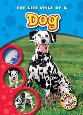 The Life Cycle of a Dog (Blastoff! Readers: Life Cycles) (Blastoff! Readers: Lif