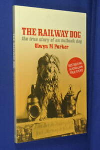 THE-RAILWAY-DOG-Olwyn-Parker-TRUE-STORY-OF-AN-OUTBACK-DOG-South-Australia-Book