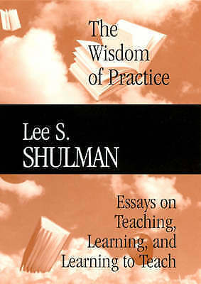 1 of 1 - The Wisdom of Practice: Essays on Teaching, Learning, and Learning to-ExLibrary