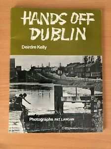 HANDS-OFF-DUBLIN-1976-Photographs-of-the-City-Ireland-Irish-Urban-Destruction