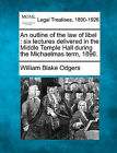 An Outline of the Law of Libel: Six Lectures Delivered in the Middle Temple Hall During the Michaelmas Term, 1896. by William Blake Odgers (Paperback / softback, 2010)